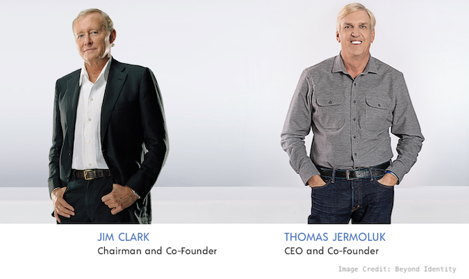 Jim Clark and Tom Jermoluk: Founders of Beyond Identity