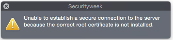 Unable to establish a secure connection to the server because the correct root certificate is not installed.